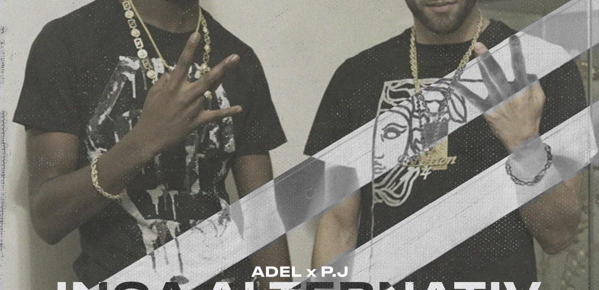 """Adel & P.J går ihop för låten """"INGA ALTERNATIV"""""""