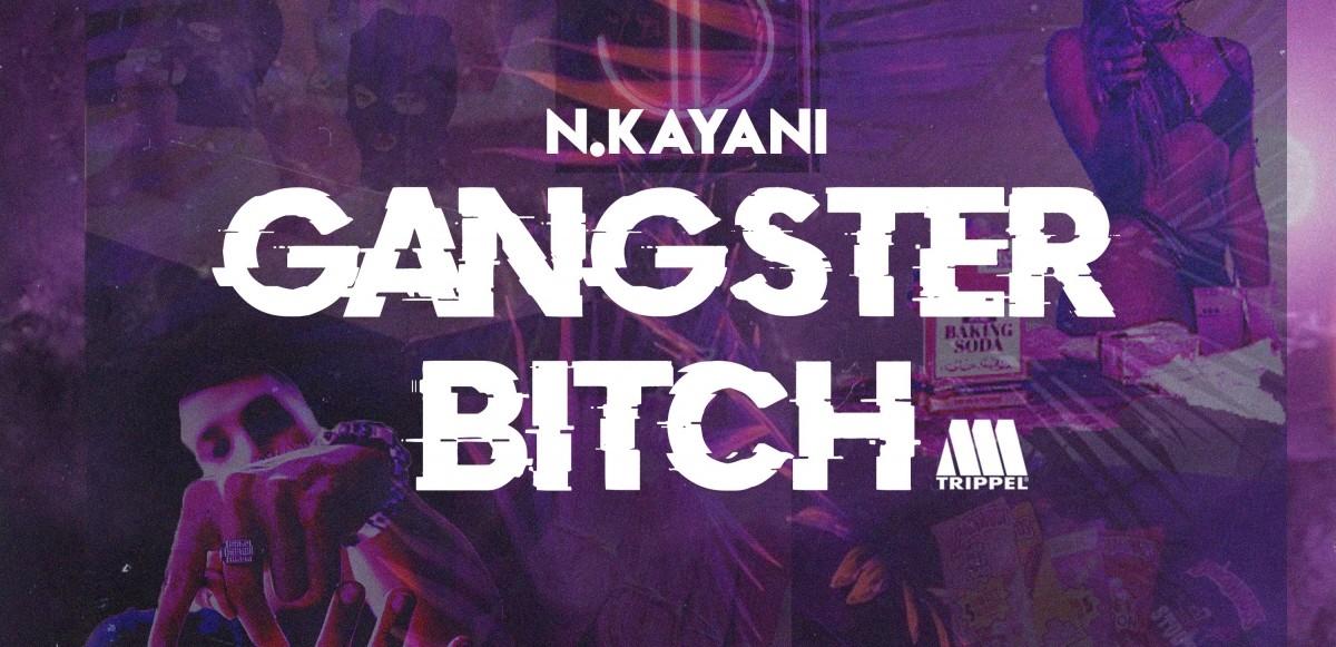 """N.Kayani släpper """"Gangster Bitch"""" & värmer upp inför kommande EP"""