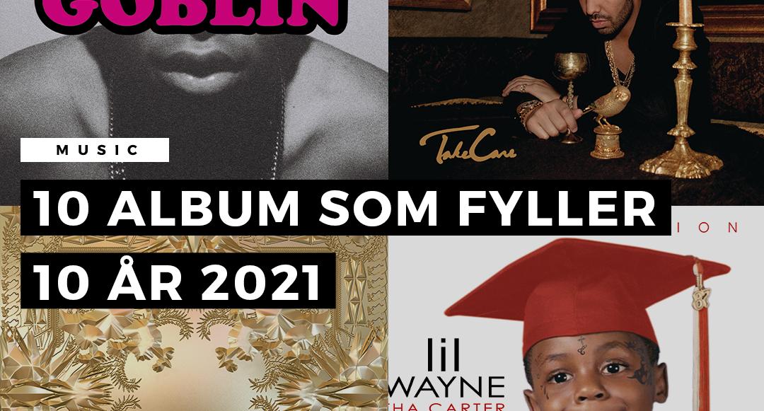 Här är 10 album som firar 10 år 2021